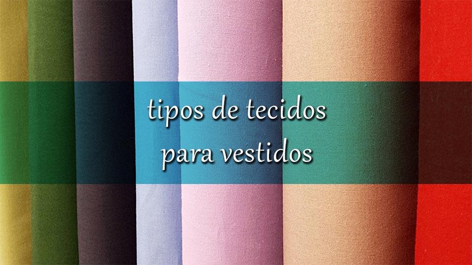 Tipos de tecidos para vestidos